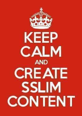keep calm and create slim content