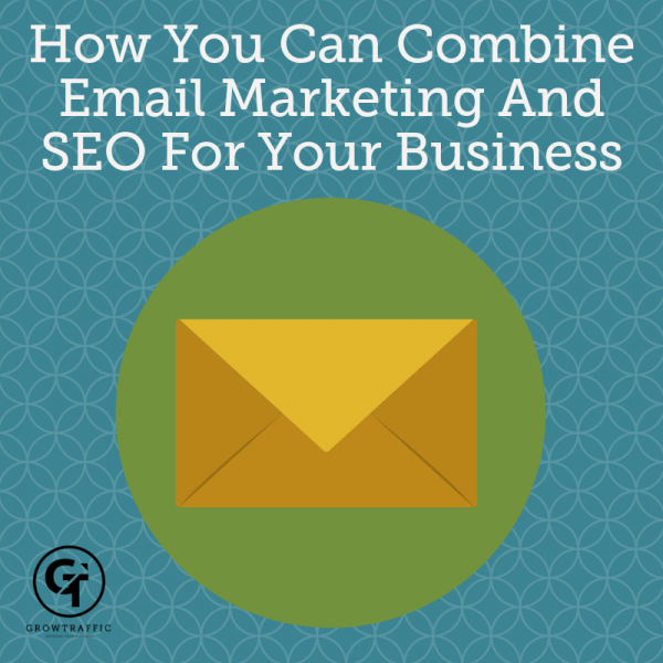 How You Can Combine Email Marketing And SEO For Your Business?