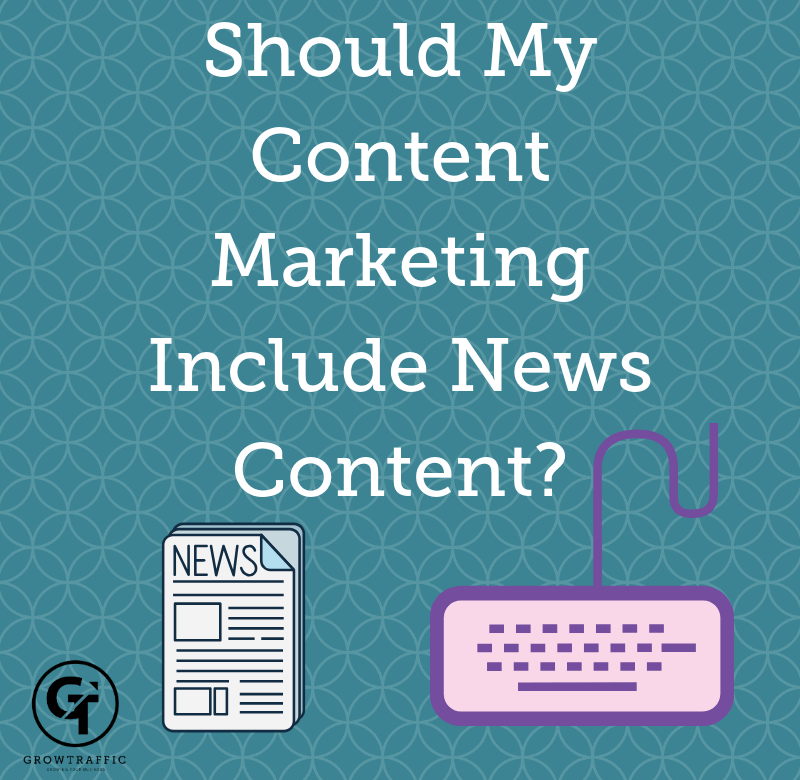 GT Blog Header titled Should My Content Marketing Include News Content