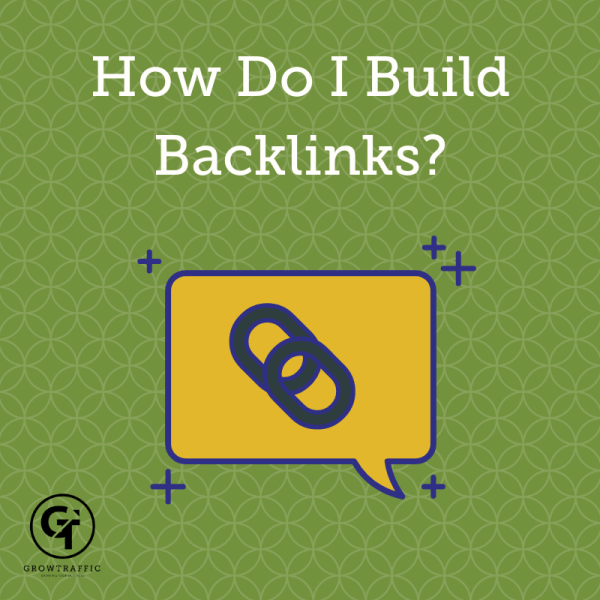 title graphic for GrowTraffic blog about building backlinks