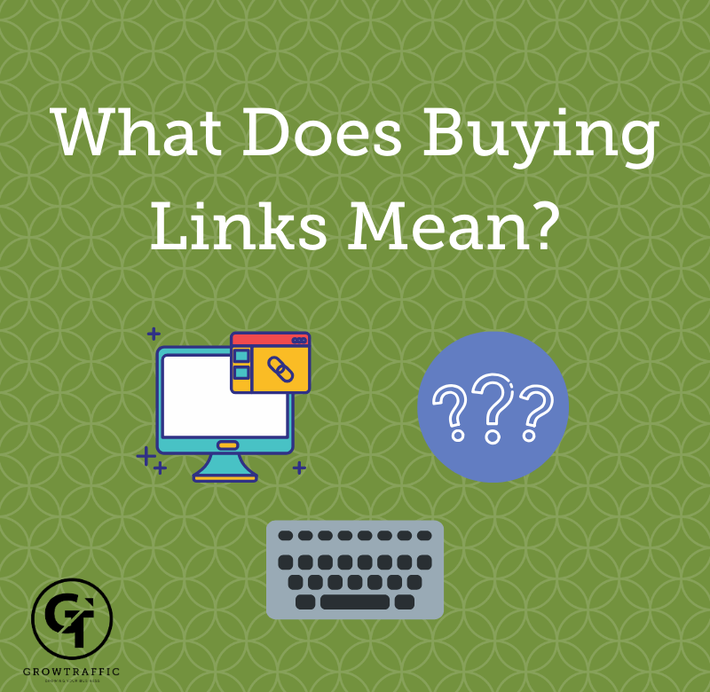 The image is a GT Blog Titled What Does Buying Links Mean