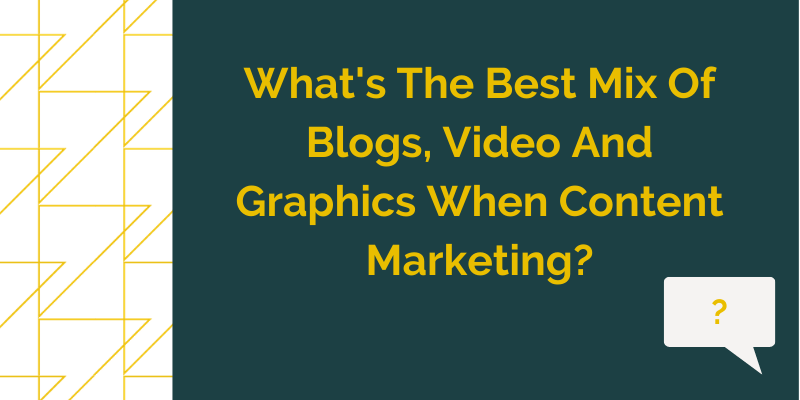The image is a GT Blog Header Titled What's The Best Mix Of Blogs, Video And Graphics When Content Marketing?