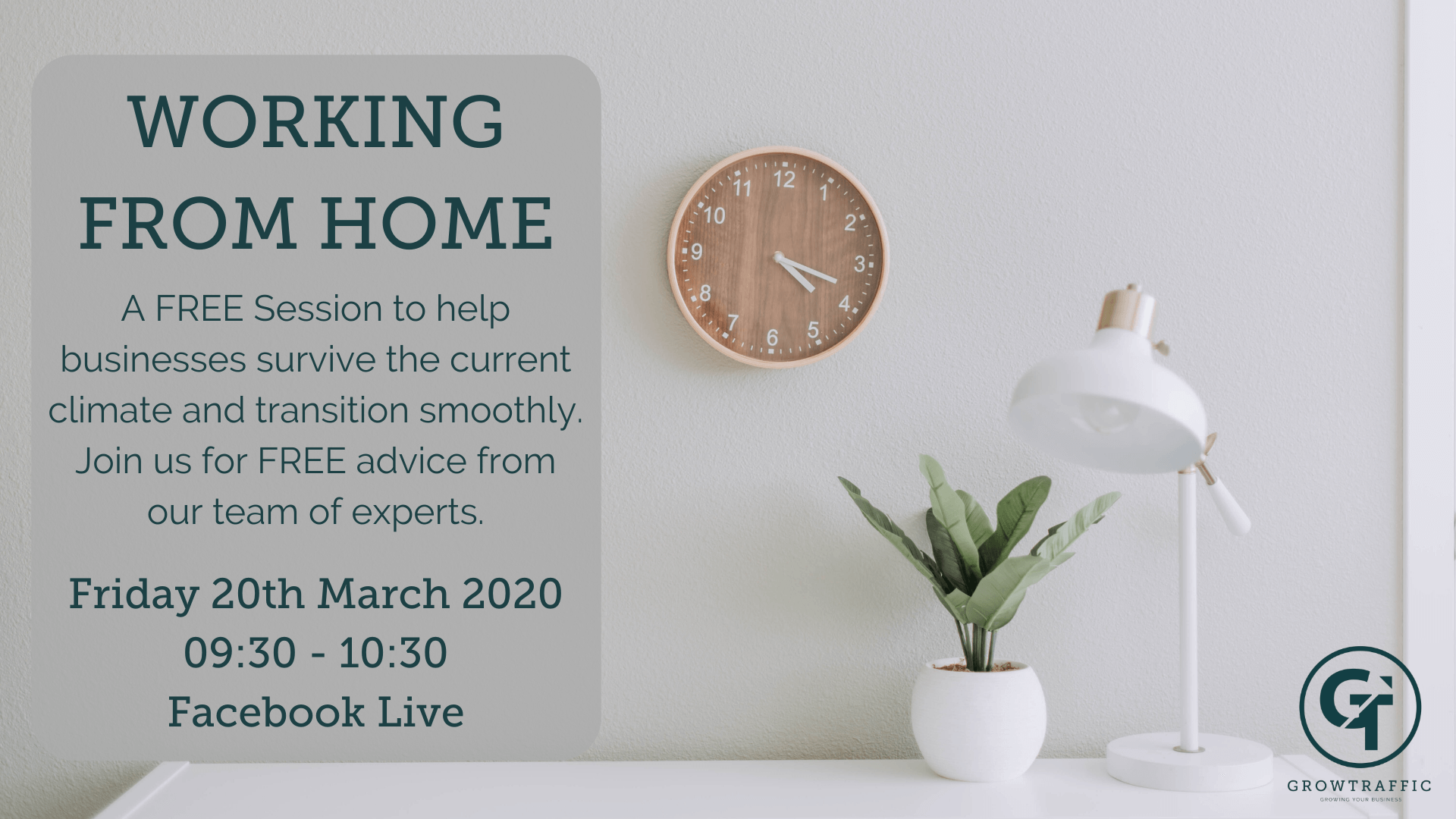 the image is an advert for a GrowTraffic Facebook Live Event on helping businesses work from home on Friday at nine thirty