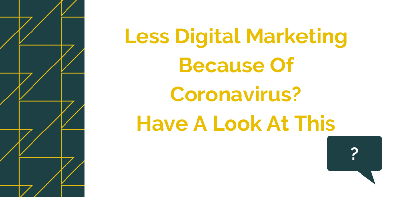 the image is a GrowTraffic Blog Titled Less Digital Marketing Because Of Coronavirus - have a look at this