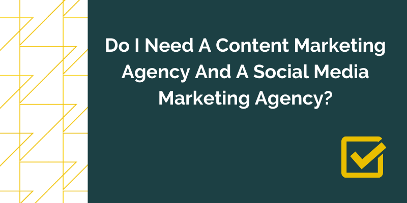 Title graphic for GrowTraffic blog entitled Do I need a content marketing agency and a social media marketing agency