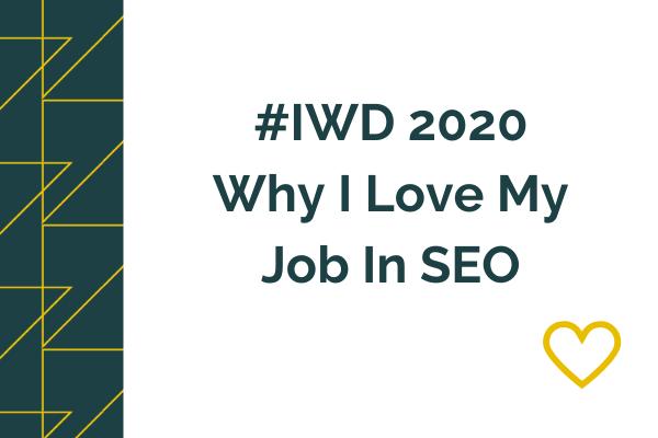 why i love my seo agency job international womens day 2020