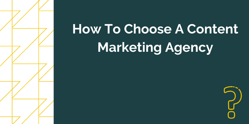 title graphic from How To Choose A Content Marketing Agency blog