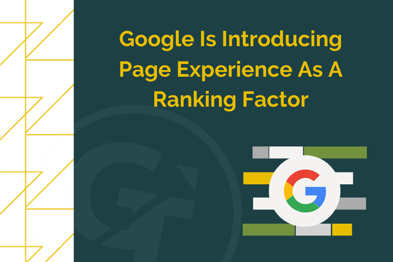 Google Is Introducing Page Experience As A Ranking Factor