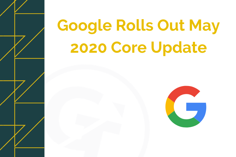 Google Rolls Out May 2020 Core Update