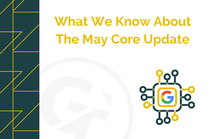 What We Know About The May Core Update