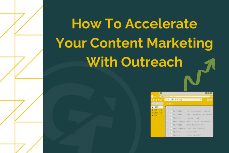 How To Accelerate Your Content Marketing With Outreach