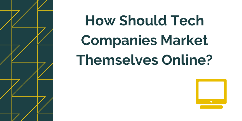 Title graphic for Growtraffic blog about how tech companies should market themselves online
