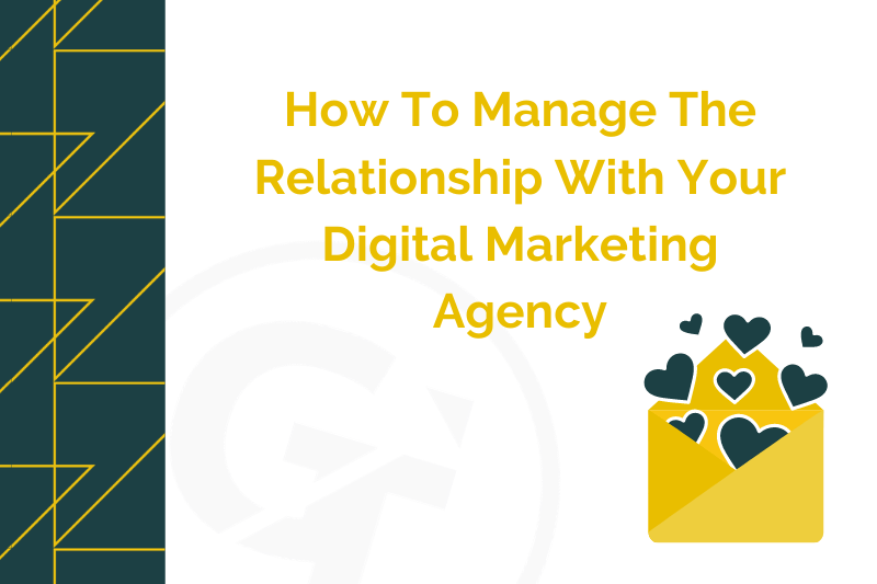 How To Manage The Relationship With Your Digital Marketing Agency