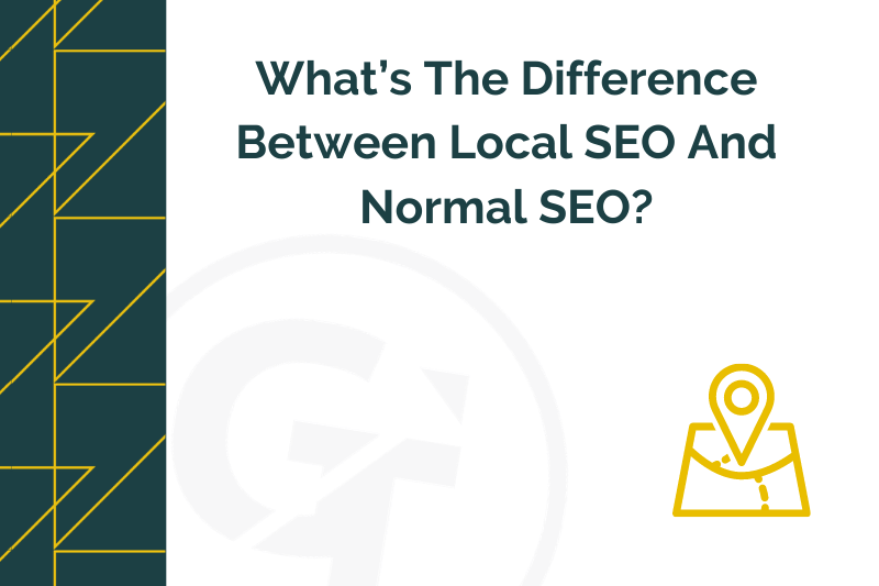 Title graphic for GrowTraffic blog about difference between local SEO and normal SEO