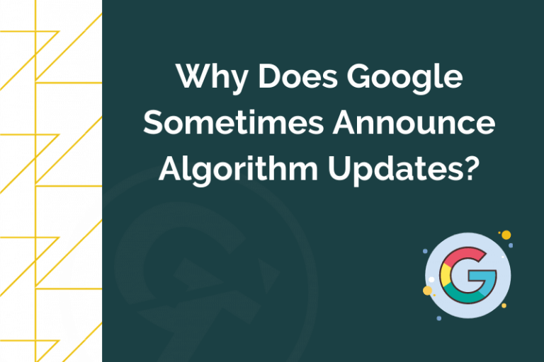 Title graphic for GrowTraffic blog about why Google announces some algorithm updates