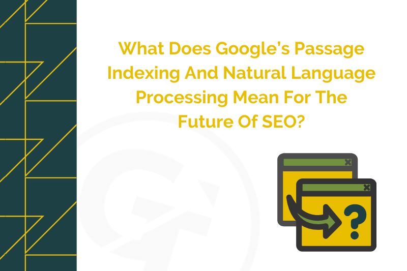 What Does Google's Passage Indexing And Natural Language Processing Mean For The Future Of SEO?