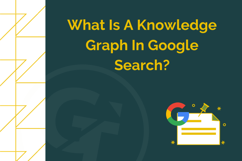 What Is A Knowledge Graph In Google Search
