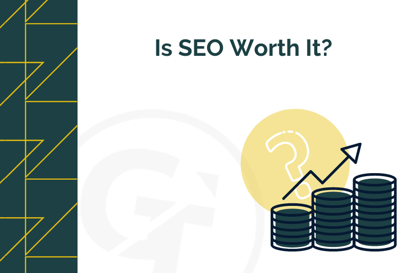 title graphic for blog by GrowTraffic on is SEO worth it