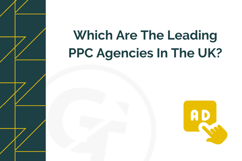 Title graphic for GrowTraffic blog about leading PPC agencies in the UK