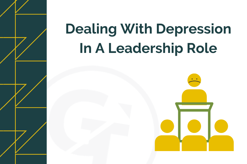 Dealing With Depression In A Leadership Role