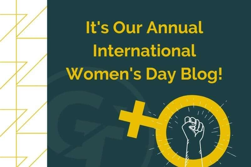 It's Our Annual International Women's Day Blog #IWD21