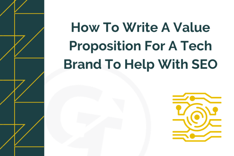 title graphic for GrowTraffic blog about writing a value proposition for tech brand to help with SEO