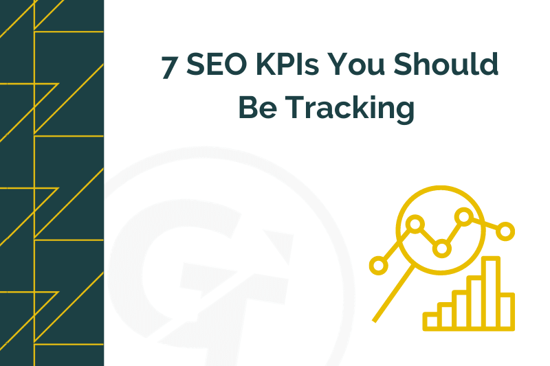 title graphic for 7 SEO KPIs you should be tracking