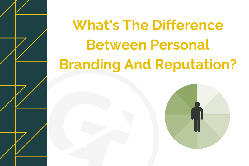 What's The Difference Between Personal Branding And Reputation?