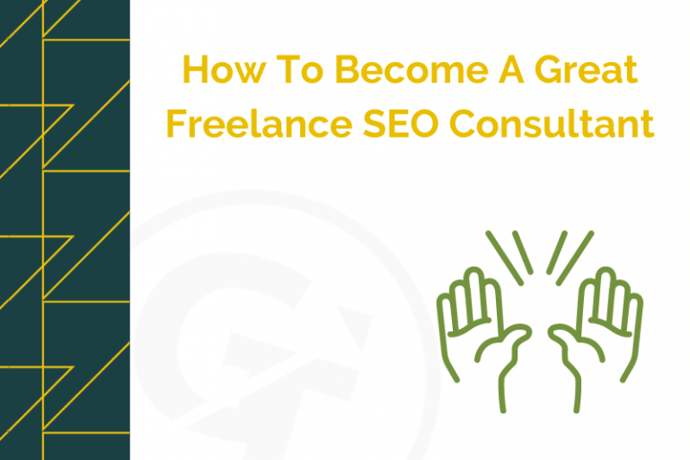 How To Become A Great Freelance SEO Consultant