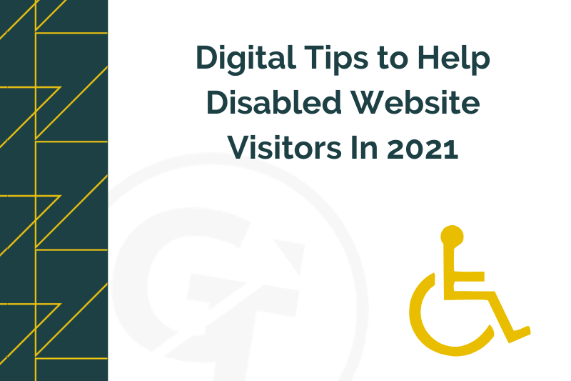 Digital Tips to Help Disabled Website Visitors In 2021