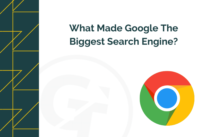 What Made Google The Biggest Search Engine