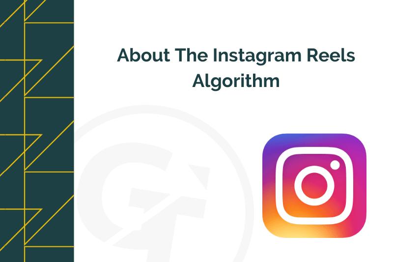 About The Instagram Reels Algorithm