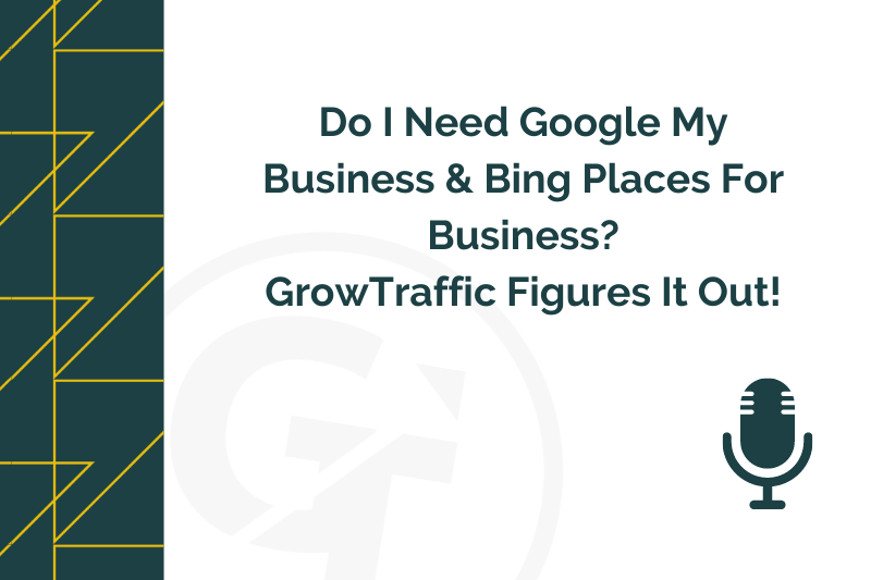 Do I Need Google My Business & Bing Places For Business