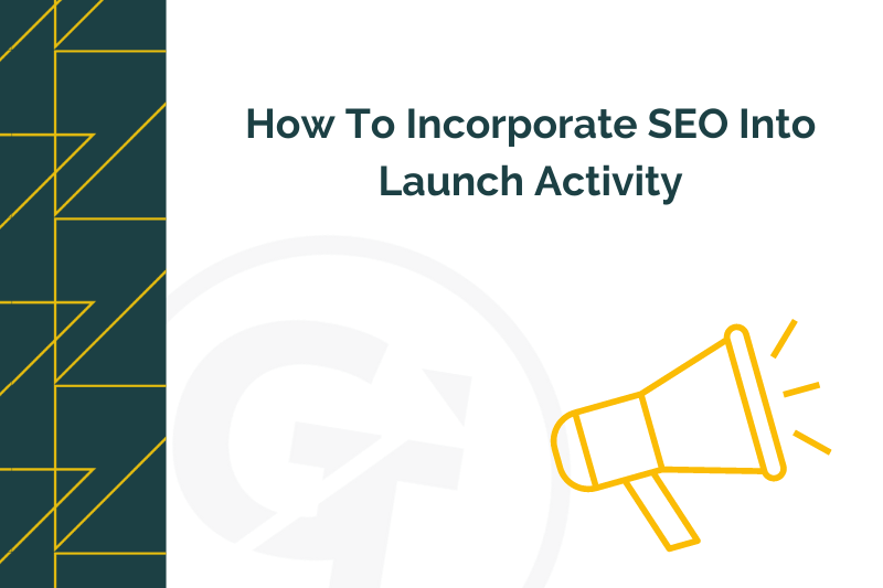 How To Incorporate SEO Into launch Activity
