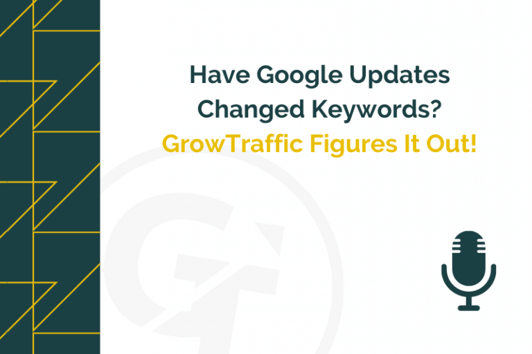 Title graphic for GrowTraffic blog about changes to keywords following algorithm updates