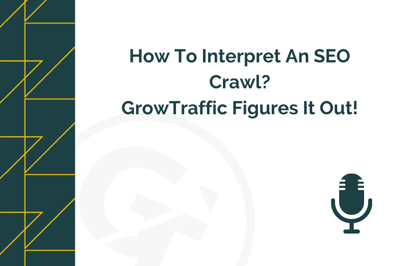 How To Interpret An SEO Crawl