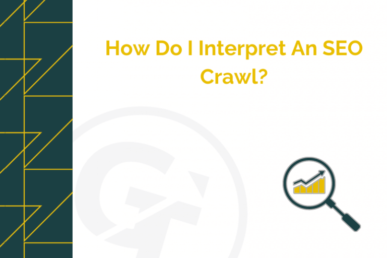title graphic for GrowTraffic blog about how to interpret an SEO crawl
