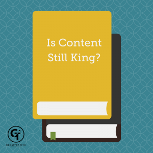 Content Is King, Is Content Still King, Content Marketing, Web Content, SEO Content, SEO Copywriting, Blogging, Blog Writing, Social Media Marketing, Online Marketing, Digital Marketing