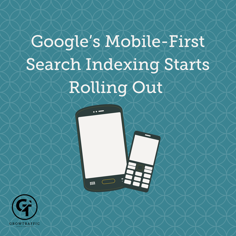 Google's Mobile-First Search Indexing Starts Rolling Out