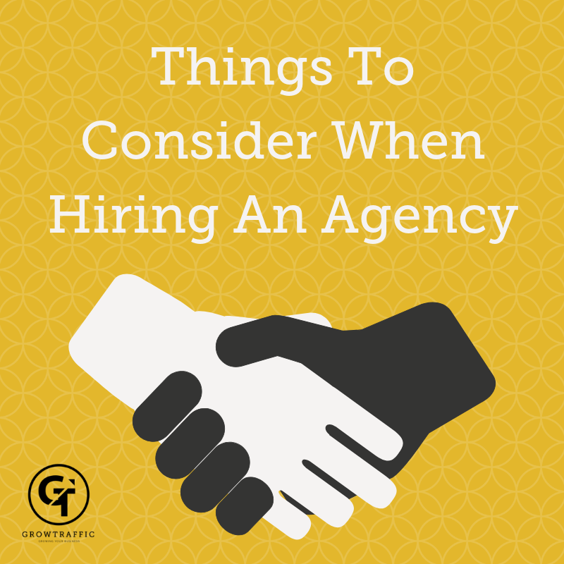 What Things Should You Consider When Hiring An Agency?