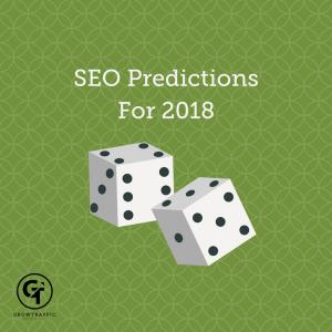 SEO predictions for 2018, SEO Predictions, SEO, SEO Consultant