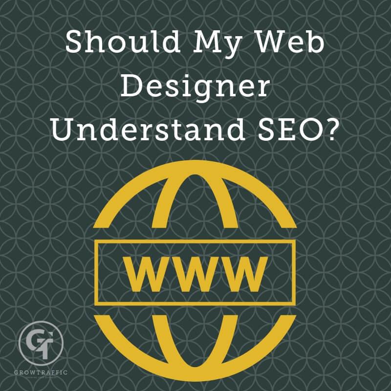 Should My Web Designer Understand SEO?