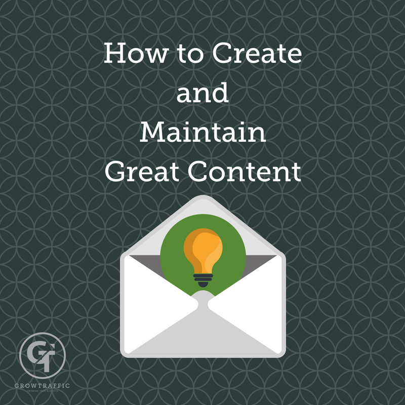 How To Create and Maintain Great Content for Your Website