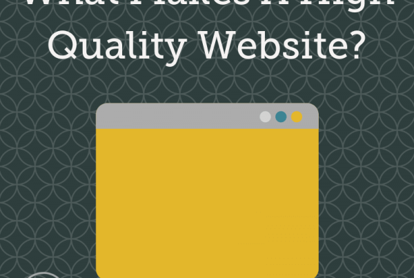 WHAT MAKES A HIGH QUALITY WEBSITE?