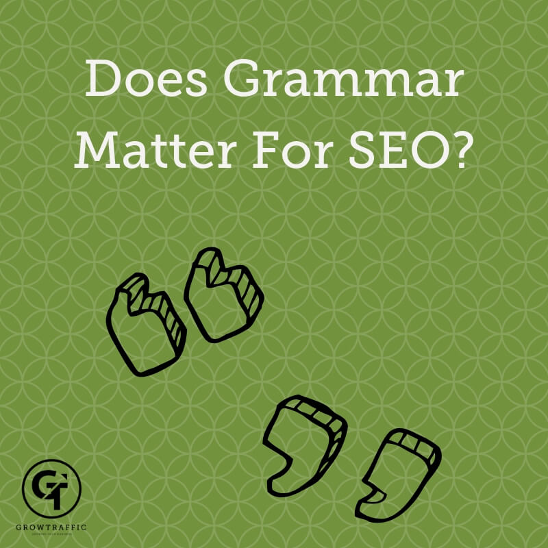 Does Grammar Matter To SEO?