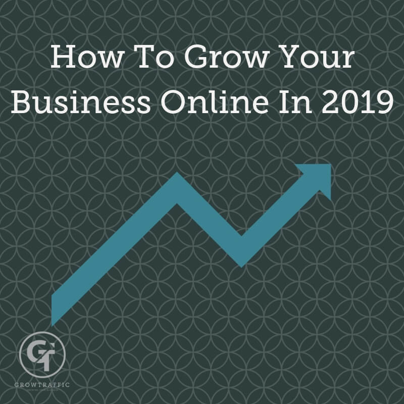 How Do I Grow My Business Online In 2019?