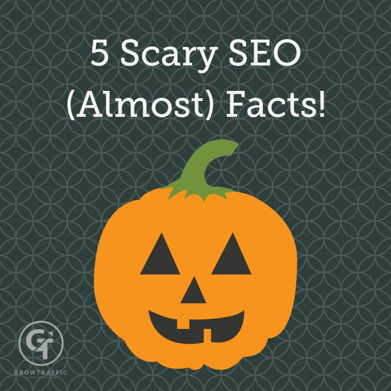 5 Scary Halloween SEO Almost Facts