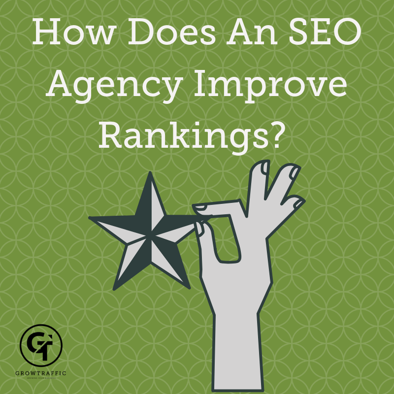 How Does An SEO Agency Improve Rankings?