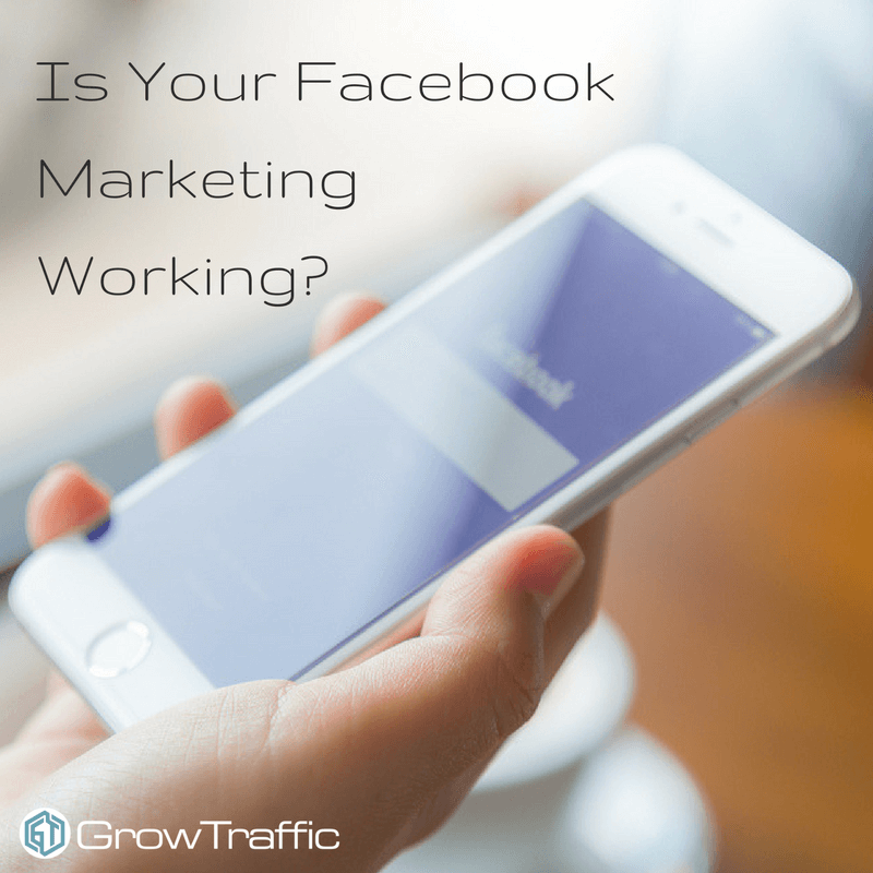 Is Your Facebook Marketing Working?