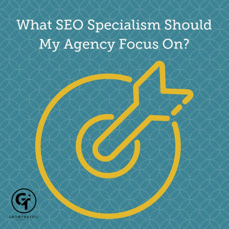 What SEO Specialism Should My Agency Focus On?